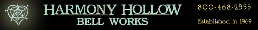 Harmony Hollow Bell Works 800 468 2355 Established in 1969